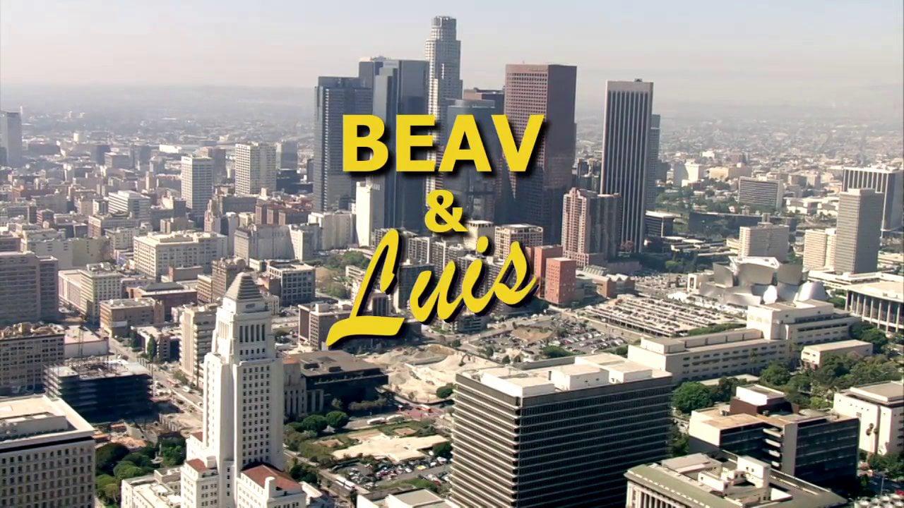 Beav & Luis
