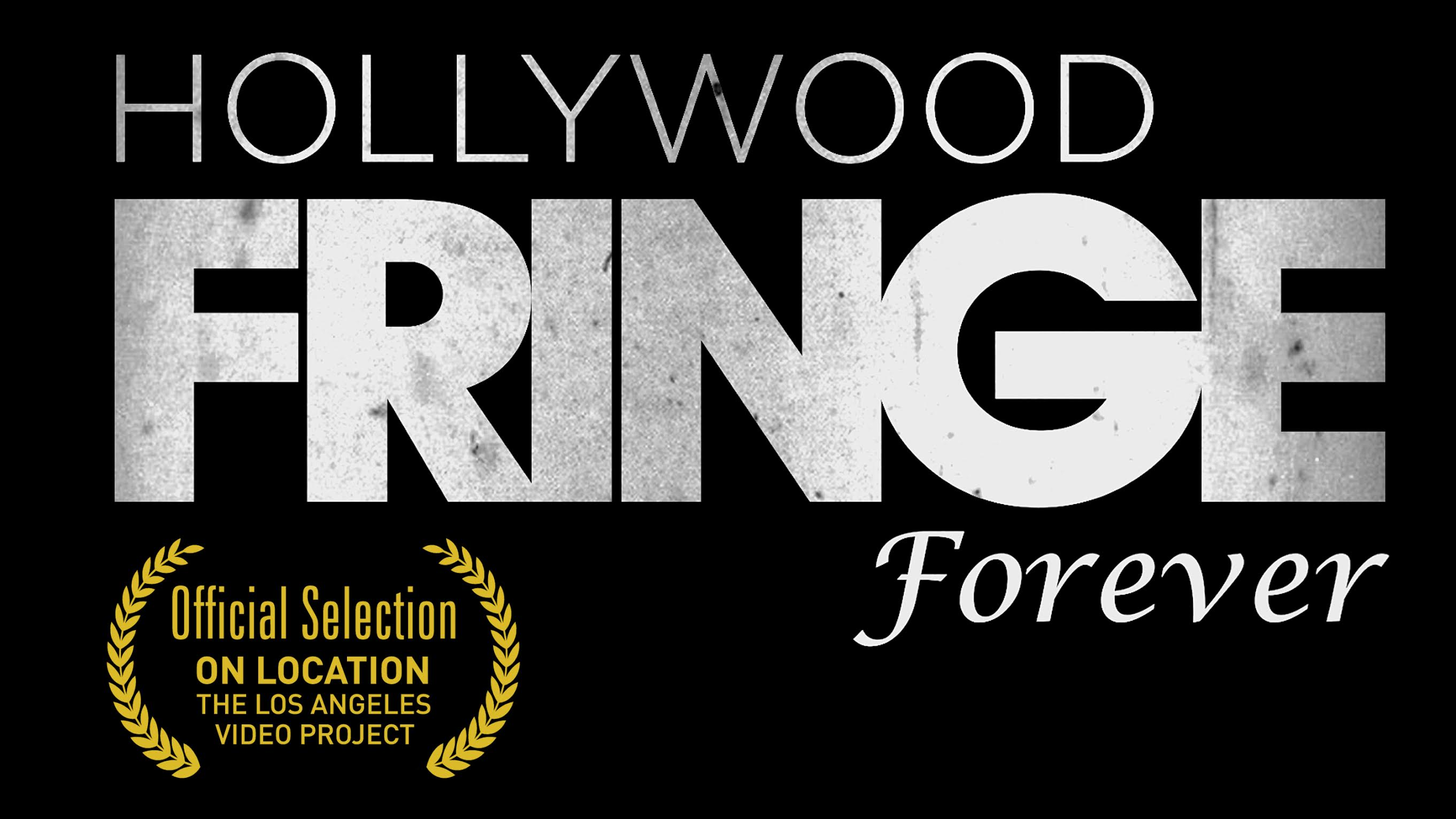 Hollywood Fringe Forever