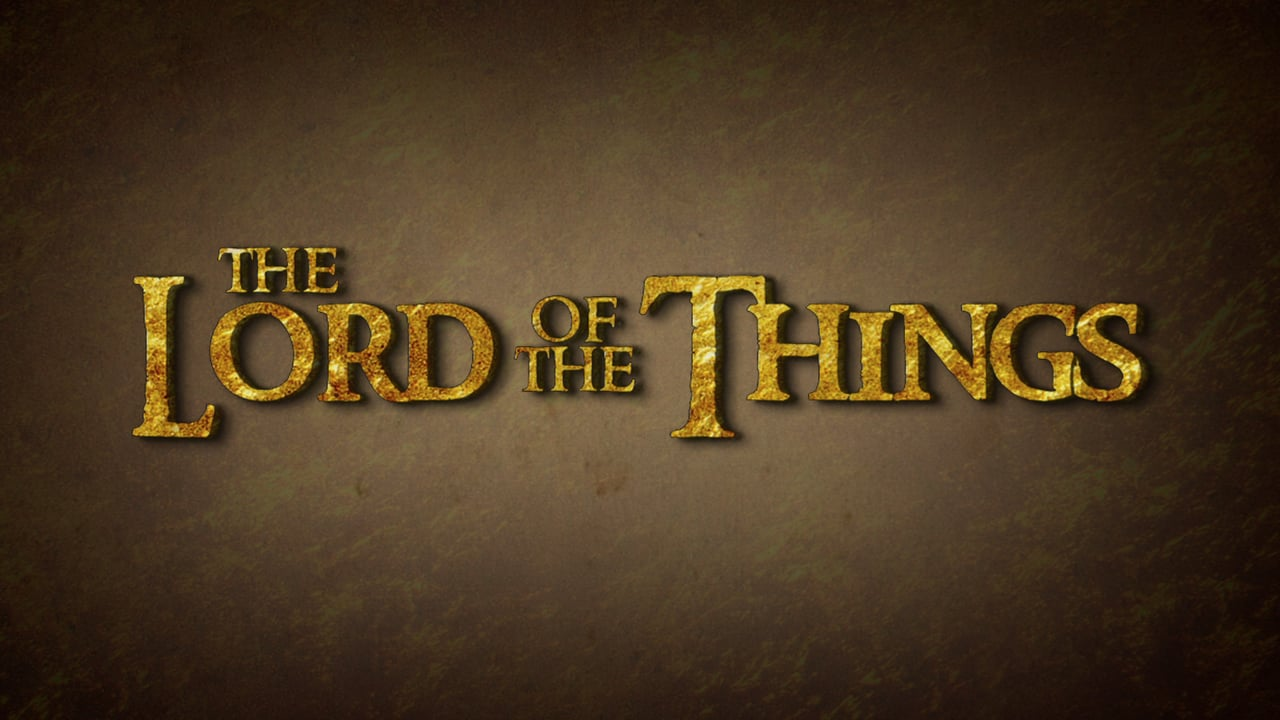 The Lord of the Things