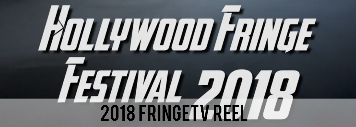2018 FringeTV Highlight Reel
