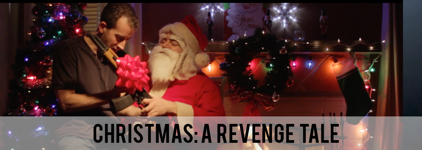 Christmas: A Revenge Tale