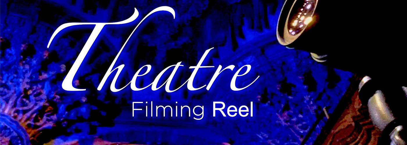2019 Theatre Filming Reel